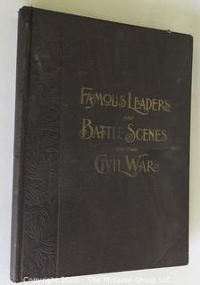 Antique Book - Famous Leaders and Battle Scenes of the Civil War, 1896.