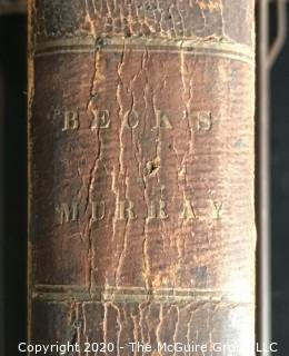 "1834 Leather Bound Medical Reference Book; ""Beck and Murray"" Medical Reference Book"