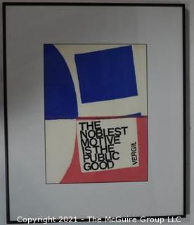 "Framed Under Glass Silk Screen Print of ""The Noblest Motive is the Public Good, Vergil""."