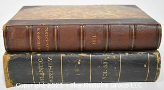 "Two 19th c Vintage Bound Collections of Magazines; ""The Atlantic Magazine"" and ""Peterson's"""