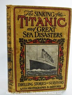 """1912 First Edition Copy of """"The Sinking of the Titanic & Great Sea Disasters,Thrilling Stories of Survivors with Photographs & Sketches"""" by Logan Marshall."""