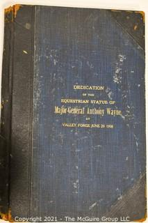 """""""Dedication Of The Equestrian Statue Of Major-General Anthony Wayne At Valley Forge"""" June 20 1908 Book"""