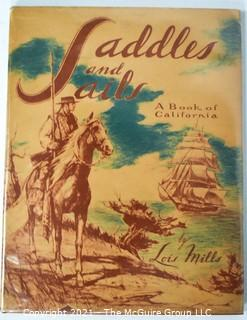 Vintage 1949 Saddles and Sails A Book of California by Lois Mills and Illustrated by Betty Le Mohn