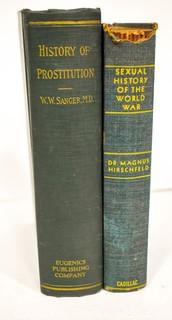 1937 Edition of The History of Prostitution: Its Extent, Causes and Effects Throughout the World by William W. Sanger and 1941 Edition of The Sexual History Of World War II By Hirschfeld, Magnus