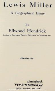 Lewis Miller A Biographical Essay by Ellwood Hendrick