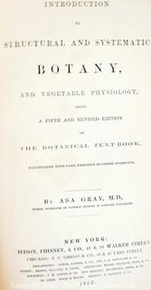 Introduction To Structural And Systemic Botany, Illustrated With Over Thirteen Hundred Woodcuts By Gray, Asa. c 1862