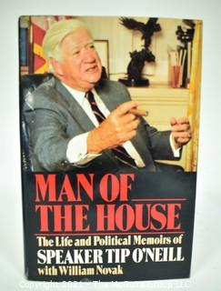 """""""Man Of The House The Life And Political Memoirs Of Speaker Tip O'Neill"""" Signed by Tip O'Neill."""