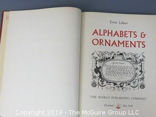 "Book Title: ""Alphabets and Ornaments"", authored by Ernst Lehner; published by The World Publishing Company; First Edition; 1952 WILL SHIP"