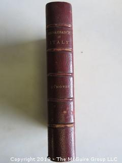 "Book: ""The Renaissance in Italy""; (taken from the work of John Addington Symonds by Lt. Colonel Alfred Pearsons); London"